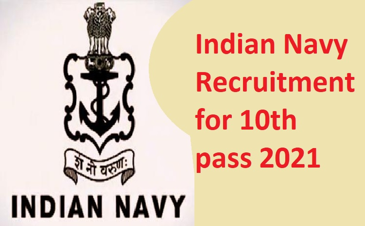 Indian Navy Recruitment for 10th pass 2021